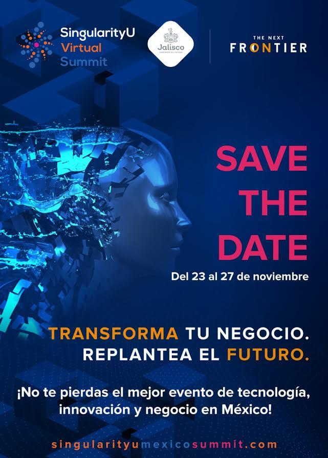 Por cuarto año regresa uno de los eventos más importantes de tecnología e innovación a nivel América Latina, el SingularityU Virtual Summit en Jalisco 2020 The Next Frontier.
