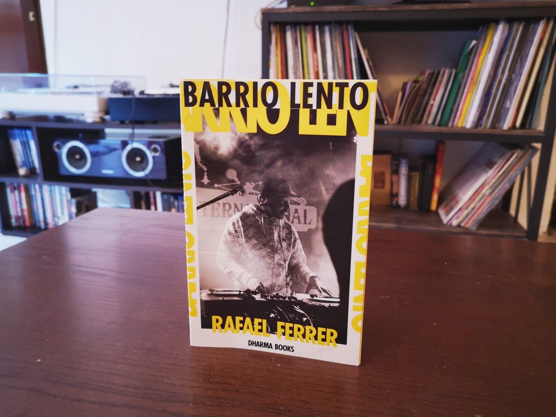 """Barrio Lento"" Rafael Ferrer"